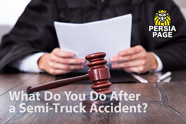 What Do You Do After a Semi-Truck Accident