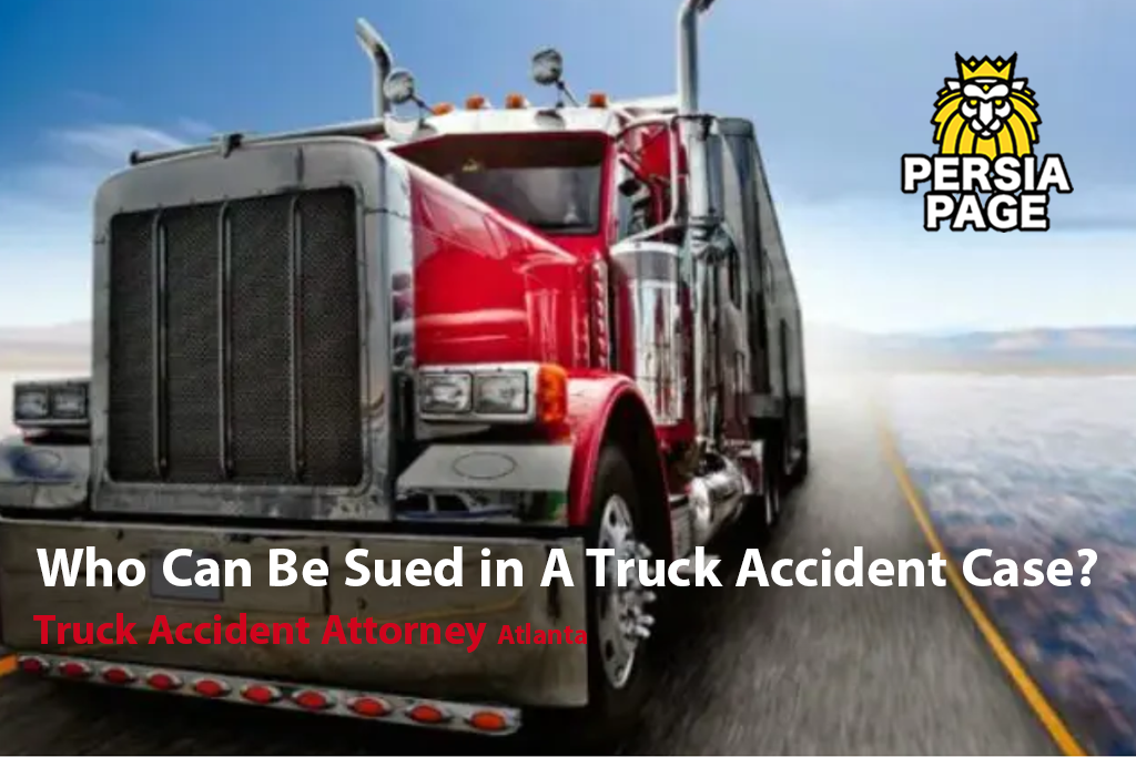 Who Can Be Sued in A Truck Accident Case?